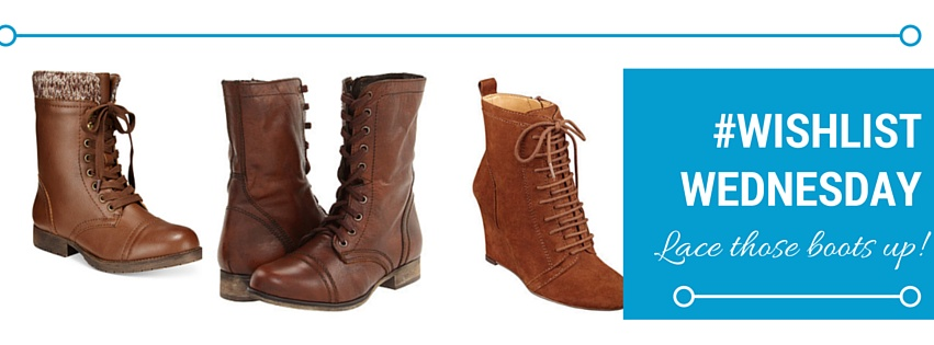 #WishlistWednesday: Lace those Boots Up!