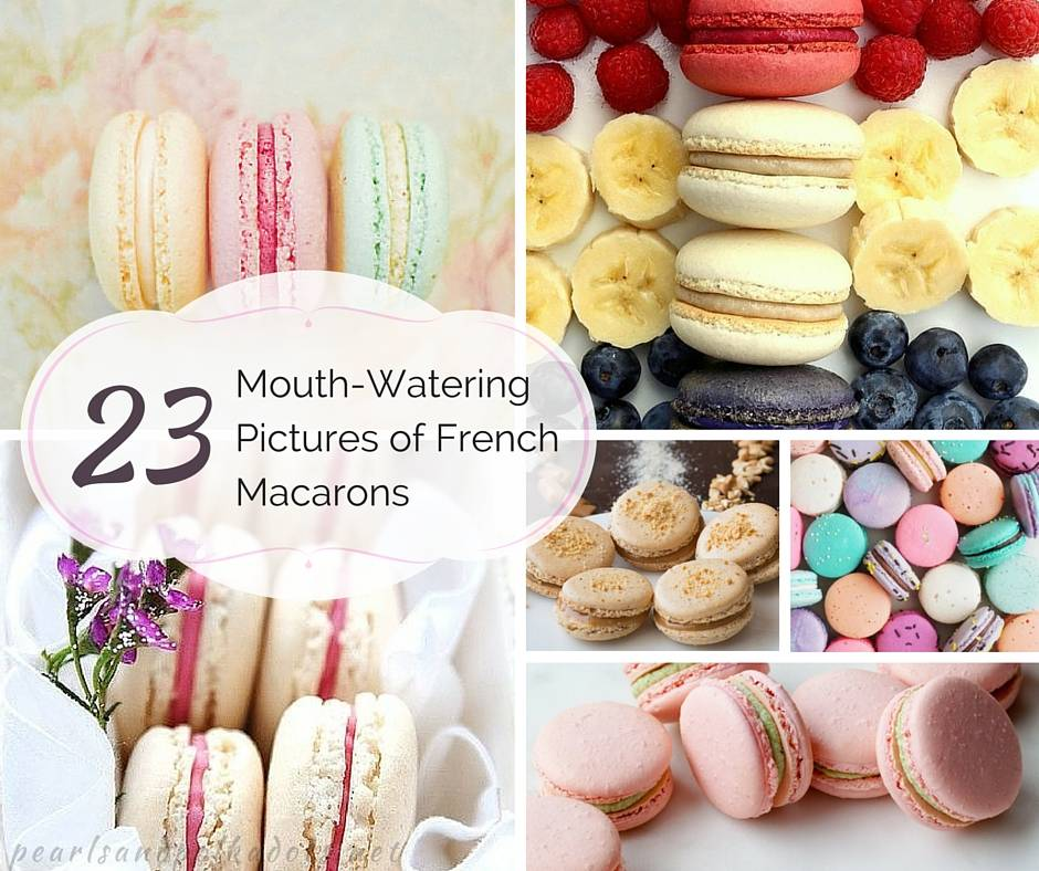 23 Mouth-Watering Pictures of French Macarons - Pearls and Polkadots